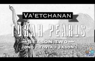 Torah Pearls – Season 2 – Va'etchanan