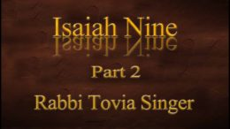 For a Child Will Be Born to Us? Rabbi Tovia Singer Exposes the Church in Isaiah Chapter Nine—Part 2